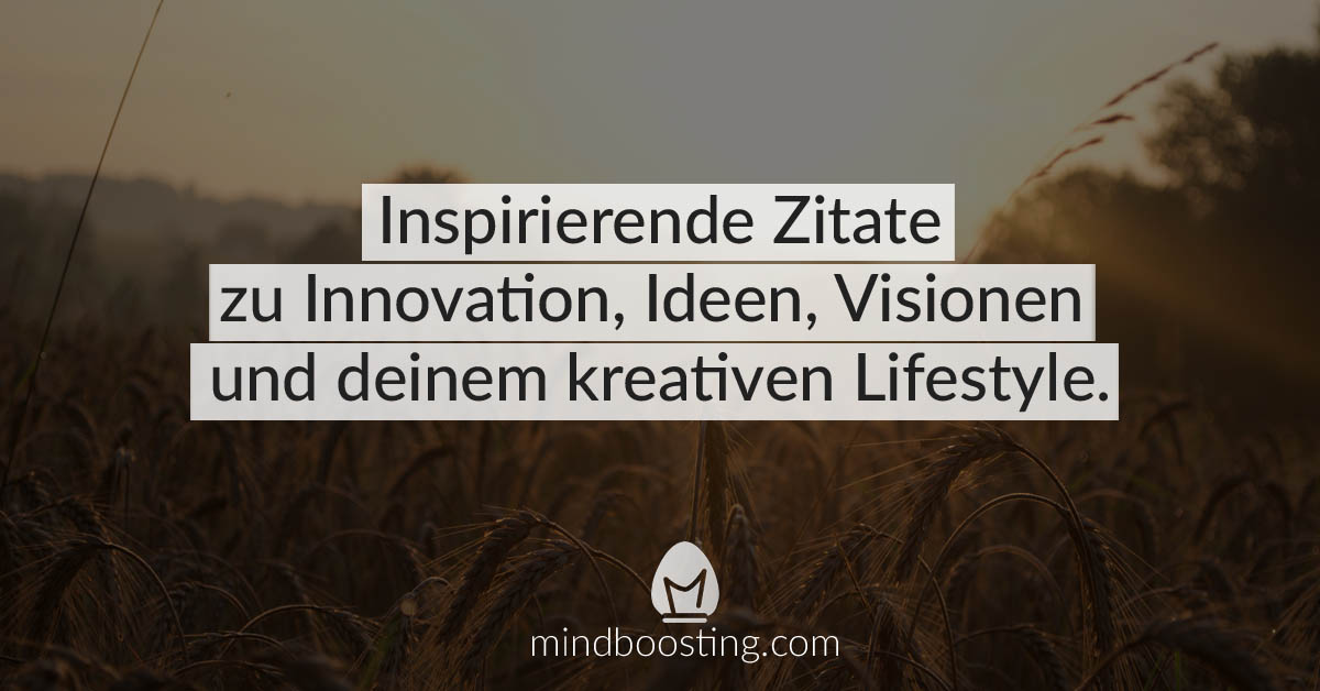 40 Zitate Und Sprüche Zu Kreativität Ideen Und Visionen